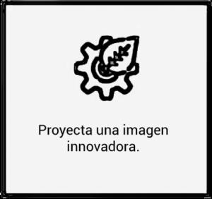 Proyecta una imagen innovadora